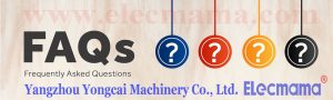 frequently asked questions -- Yangzhou Yongcai Machinery Co., Ltd.